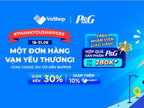 """Cảm ơn Shipper mùa dịch qua chương trình """"một đơn hàng, vạn yêu thương"""" của P&G đồng hành cùng VnShop"""